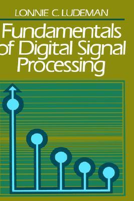 Fundamentals Of Digital Signal Processing By Lonnie C Ludeman