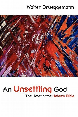 An Unsettling God by Walter Brueggemann