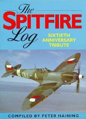 The Spitfire Log: Sixtieth Anniversary Tribute
