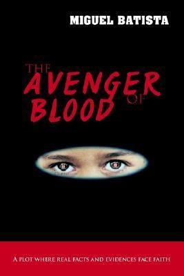 Libros gratis para descargar en ipad 2 The Avenger of Blood: A Plot Where Real Facts and Evidences Face Faith
