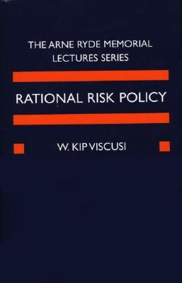 Rational Risk Policy: The 1996 Arne Ryde Memorial Lectures