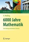 6000 Jahre Mathematik: Eine Kulturgeschichtliche Zeitreise (Vom Zählstein Zum Computer) (German Edition)