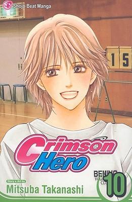 Crimson Hero, Volume 10 by Mitsuba Takanashi