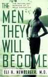 The Men They Will Become: The Nature And Nurture Of Male Character