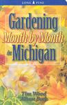 Gardening Month by Month in Michigan