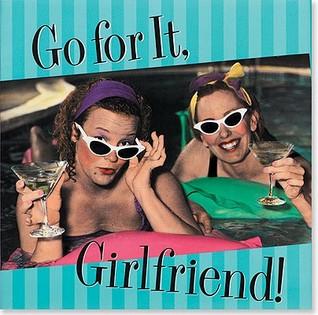 Go for It, Girlfriend!