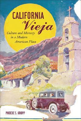 Descargas de libros para ipod California Vieja: Culture and Memory in a Modern American Place