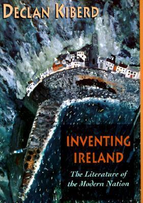 Inventing Ireland by Declan Kiberd