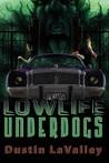 Lowlife Underdogs