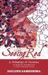 Seeing Red--A Pedagogy of Parallax: An Epistolary Bildungsroman on Artful Scholarly Inquiry