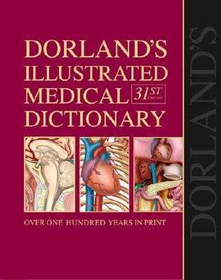 Dorland's Illustrated Medical Dictionary with CD-ROM, 31e