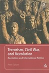 Terrorism, Civil War, and Revolution: Revolution and International Politics