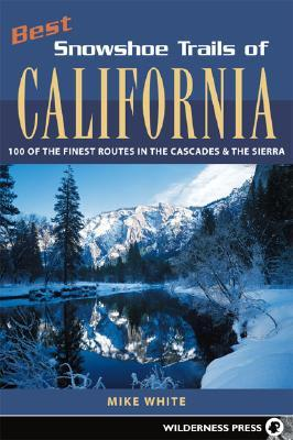 Best Snowshoe Trails of California