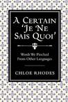 A Certain 'Je Ne Sais Quoi' by Chloe Rhodes