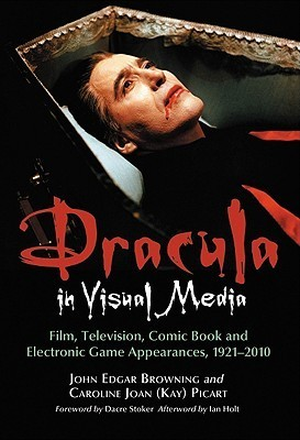 Dracula in Visual Media: Film, Television, Comic Book and Electronic Game Appearances, 1921-2010