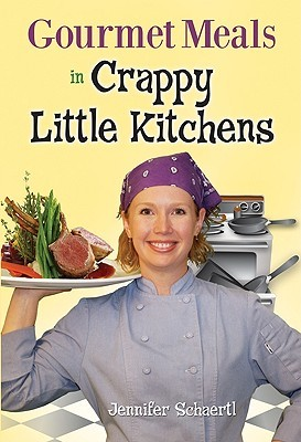 Gourmet Meals in Crappy Little Kitchens