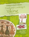 Food And Cooking In Viking Times by Clive Gifford
