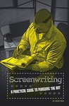 Screenwriting: A Practical Guide to Pursuing the Art