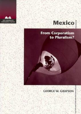Mexico: Corporatism to Pluralism