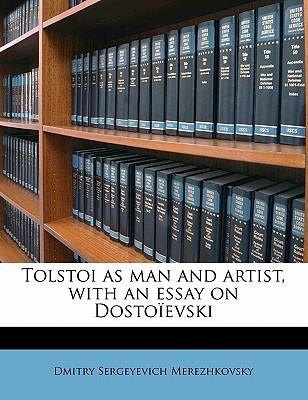 Tolstoi as Man and Artist, with an Essay on Dosto�evski