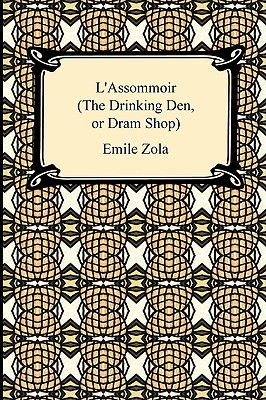 L'Assommoir (The Drinking Den, or Dram Shop) (Les Rougon-Macquart, #7)