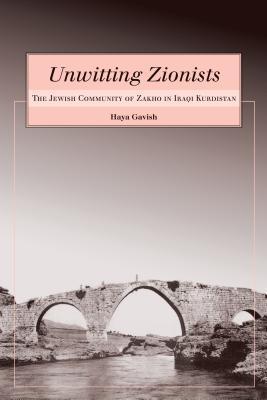 Unwitting Zionists: The Jewish Community of Zakho in Iraqi Kurdistan