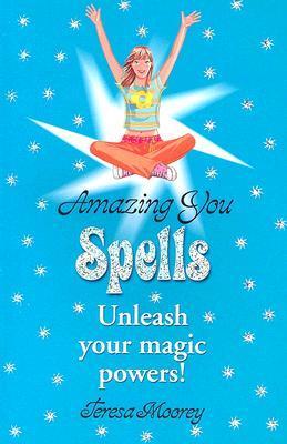 Amazing You: Spells: Unleash Your Magic Powers!