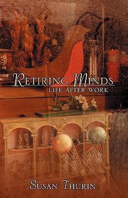 Retiring Minds: Life After Work