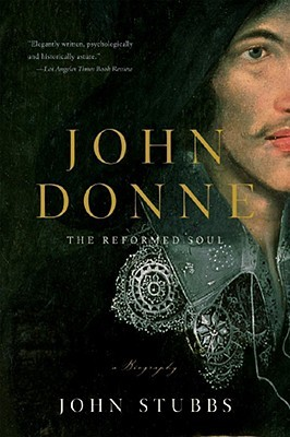 john-donne-the-reformed-soul-a-biography