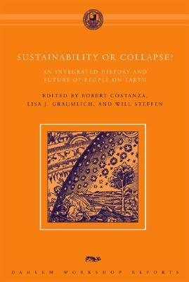 Sustainability or Collapse?: An Integrated History and Future of People on Earth