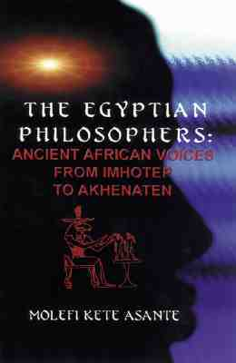 The Egyptian Philosophers by Molefi Kete Asante