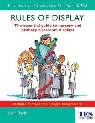 Rules Of Display: The Essential Guide To Nursery And Primary Classroom Displays