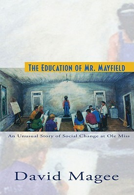 the-education-of-mr-mayfield-an-unusual-story-of-social-change-at-ole-miss