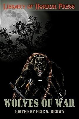 Wolves of War: An Anthology of Werewolves