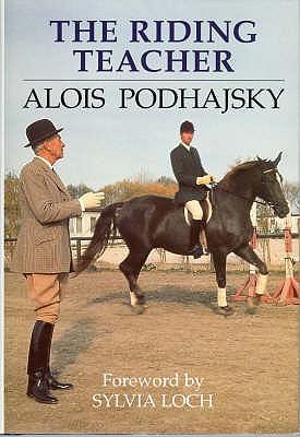 The Riding Teacher by Alois Podhajsky