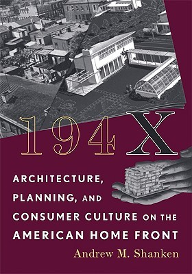 194X: Architecture, Planning, and Consumer Culture on the American Home Front Descarga gratuita de Ebook para psp