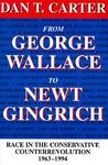 From George Wallace to Newt Gingrich: Race in the Conservative Counterrevolution 1963-1994