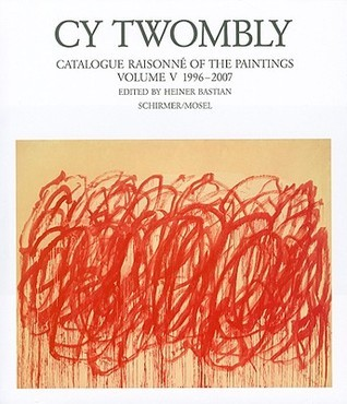 CY Twombly: Catalogue Raisonne of the Paintings 1956-1960
