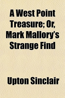 A West Point Treasure: Or, Mark Mallory's Strange Find