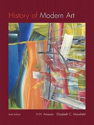 History of Modern Art by H. Harvard Arnason