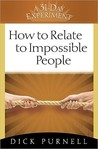How to Relate to Impossible People (A 31-Day Experiment)