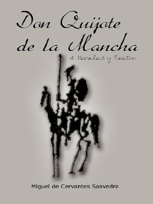 Don Quijote de la Mancha & Novelas y Teatro