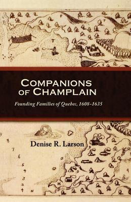 Companions of Champlain by Denise R. Larson