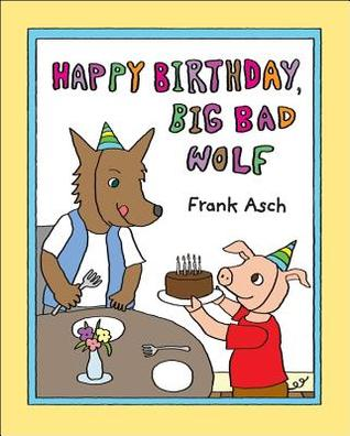 Happy Birthday, Big Bad Wolf by Frank Asch