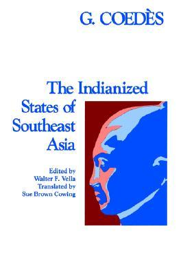 Image result for The Indianized States of Southeast Asia by George Coedes