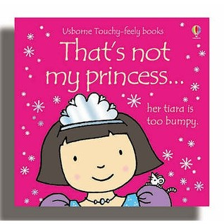 Thats Not My Princess by Fiona Watt
