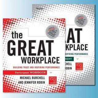 The Great Workplace: Building Trust and Inspiring Performance [With Workbook]