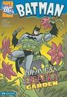 Batman Poison Ivy's Deadly Garden