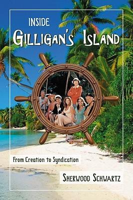 Inside Gilligan's Island by Sherwood Schwartz