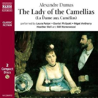 The Lady of the Camellias: La Dame Aux Camelias